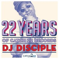 22 Years Of Catch 22 Recordings — DJ Disciple