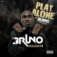 Play Alone — Bruno Holliday, Dumme