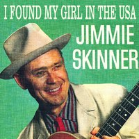 I Found My Girl in the USA — Jimmie Skinner