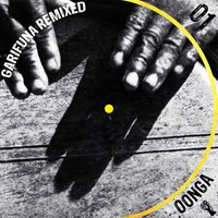 Garifuna Remixed, 01 — The Garifuna Collective, Oonga, Garifuna Remixed