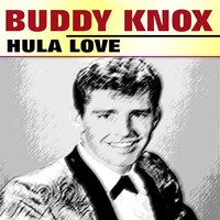 Hula Love — Buddy Knox