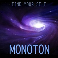 Find Your Self — Monoton