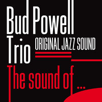 Original Jazz Sound: The Sound Of… — Bud Powell Trio
