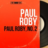 Paul Roby, no. 2 — Paul Roby