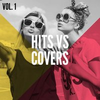 Hits Vs Cover Songs, Vol. 1 — #1 Hits Now, Cover Nation, The Cover Lovers