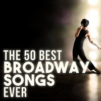 The 50 Best Broadway Songs Ever — сборник