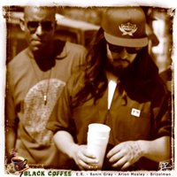 Black Coffee — Ronin Gray, E.R., Young Meta, Brizolman, Arion Mosley