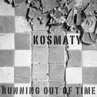 Running out of Time — Kosmaty