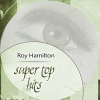 Super Top Hits — Roy Hamilton