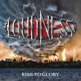 Rise to Glory — Loudness