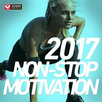 2017 Non-Stop Motivation — Power Music Workout