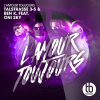L'amour Toujours — Oni Sky, Talstrasse 3-5, Ben K.