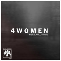 4 Women — Personal Smile