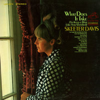 What Does It Take (To Keep a Man Like You Satisfied) — Skeeter Davis