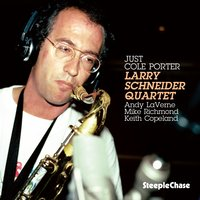 Just Cole Porter — Andy Laverne, LARRY SCHNEIDER, Mike Richmond, Keith Copeland
