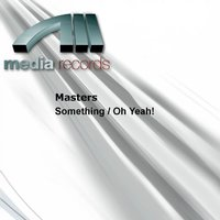 Something / Oh Yeah! — Masters