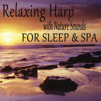 Relaxing Harp with Nature Sounds for Sleep & Spa — The O'Neill Brothers Group