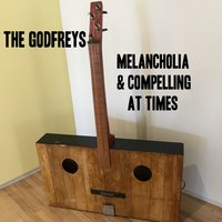 Melancholia & Compelling at Times — The Godfreys