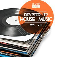 Devoted to House Music, Vol. 8 — сборник