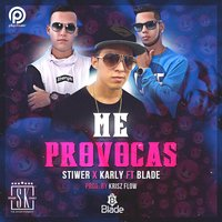 Me Provocas — Stiwer y Karly