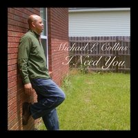 I Need You — Michael L. Collins