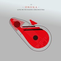 LIVE WITH NAONI ORCHESTRA — Onuka