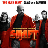 Too Much Shaft — Quavo, Saweetie
