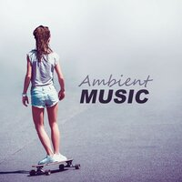 Ambient Music - Deep Bounce, Blue Lagoon, Sunrise Avenue — Sunset Chill Out Music Zone