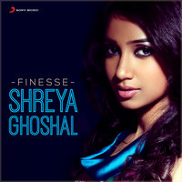 Finesse: Shreya Ghoshal — Shreya Ghoshal