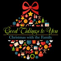 Good Tidings to You - Christmas with the Family — сборник