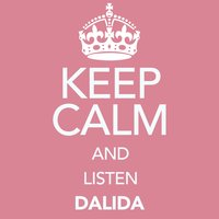 Keep Calm and Listen Dalida — Dalida