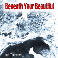 Beneath Your Beautiful — Jeff Timmons