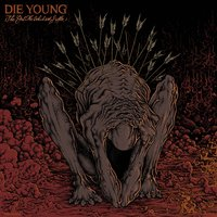 The God for Which We Suffer — Die Young, Die Young [TX]