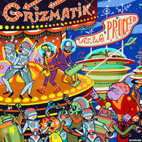 As We Proceed — GRiZMATiK feat. Griz, Gramatik