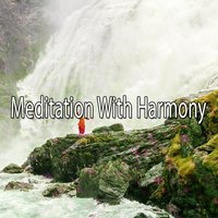 Meditation With Harmony — Asian Zen Spa Music Meditation