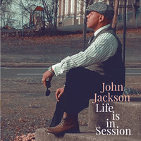 Life Is in Session — John Jackson