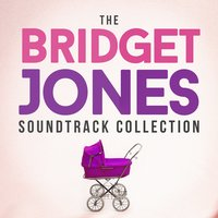 The Bridget Jones Soundtrack Collection — Movie Sounds Unlimited