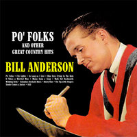 Po' Folks and Other Great Country Hits — Bill Anderson