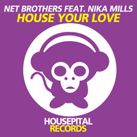 House Your Love — Net Brothers, Nika Mills