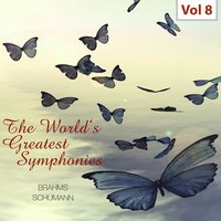 The World's Greatest Symphonies, Vol. 8 — Hans Schmidt-Isserstedt, Hans Schmidt-Isserstedt|Dietrich Fischer- Dieskau, Dietrich Fischer- Dieskau