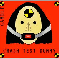 Crash Test Dummy — Gamble