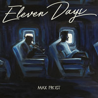 Eleven Days — Max Frost