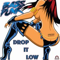 Drop It Low — Bass Punk