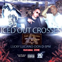 Iced out Crosses — Zone, Lucky Luciano, South Park Mexican, Don D