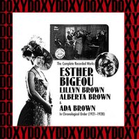 The Complete Recorded Works of Esther Bigeou, Lillyn Brown, Alberta Brown & Ada Brown in Chronological Order, 1921-1928 — сборник