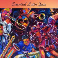 Essential Latin Jazz — сборник