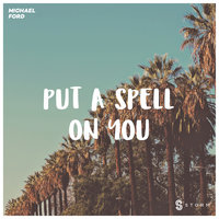 I Put a Spell on You — Michael Ford
