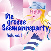 Die Grosse Seemannsparty Vol. 1 — Hardy Kingston