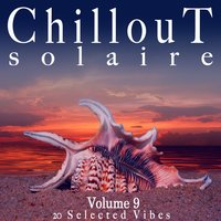Chillout Solaire, Vol. 9 — сборник