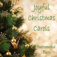 Joyful Christmas Carols - Instrumental Piano — All I want for Christmas is you, Christmas Piano Music
